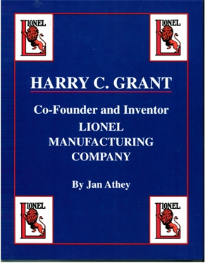 Harry Grant: Co-Founder and Inventory, Lionel Manufacturing Company